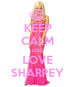 KEEP CALM AND LOVE SHARPEY - Personalised Poster large
