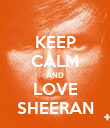 KEEP CALM AND LOVE SHEERAN - Personalised Poster large