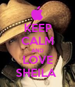 KEEP CALM AND LOVE SHEILA  - Personalised Poster large