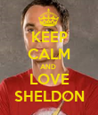 KEEP CALM AND  LOVE SHELDON - Personalised Poster large