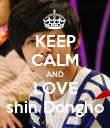 KEEP CALM AND LOVE shin Dongho - Personalised Poster large