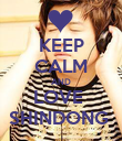 KEEP CALM AND LOVE  SHINDONG  - Personalised Poster large
