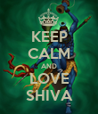 KEEP CALM AND LOVE SHIVA - Personalised Poster large