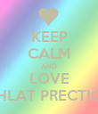 KEEP CALM AND LOVE SHLAT PRECTIGE - Personalised Poster large