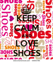 KEEP CALM AND LOVE SHOES - Personalised Poster large