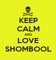KEEP CALM AND LOVE SHOMBOOL - Personalised Poster large