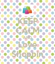 KEEP CALM AND Love Shoppin - Personalised Poster large