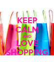 KEEP CALM AND LOVE SHOPPING - Personalised Poster large