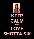 KEEP CALM AND LOVE SHOTTA SIX - Personalised Poster large