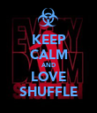 KEEP CALM AND LOVE SHUFFLE - Personalised Poster large