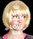 KEEP CALM AND LOVE SIA - Personalised Poster large