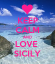 KEEP CALM AND LOVE  SICILY - Personalised Poster large