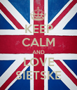 KEEP CALM AND LOVE SIETSKE - Personalised Poster large