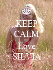 KEEP CALM and Love SILVIA - Personalised Poster large