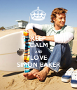 KEEP CALM AND LOVE SIMON BAKER - Personalised Poster large