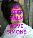 KEEP CALM AND LOVE SIMONE - Personalised Poster large