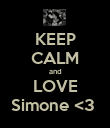 KEEP CALM and LOVE Simone <3  - Personalised Poster large