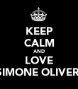 KEEP CALM AND LOVE SIMONE OLIVER  - Personalised Poster large