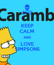 KEEP CALM AND LOVE SIMPSONS - Personalised Poster large