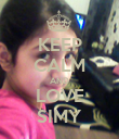 KEEP CALM AND LOVE SIMY - Personalised Poster large