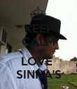 KEEP CALM AND LOVE  SINHA'S - Personalised Poster large