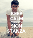 KEEP CALM AND LOVE SION STANZA - Personalised Poster large