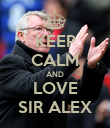 KEEP CALM AND LOVE SIR ALEX - Personalised Poster large