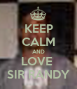 KEEP CALM AND LOVE  SIR RANDY - Personalised Poster large