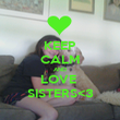 KEEP CALM AND LOVE  SISTERS<3 - Personalised Poster large