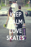 KEEP CALM AND LOVE SKATES - Personalised Poster large