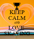 KEEP CALM AND LOVE  SKATING - Personalised Poster large