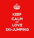 KEEP CALM AND LOVE SKI-JUMPING - Personalised Poster large
