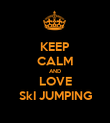 KEEP CALM AND LOVE SkI JUMPING - Personalised Poster small