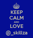 KEEP CALM AND LOVE @_skillza - Personalised Poster large