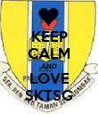 KEEP CALM AND LOVE SKTSG - Personalised Poster large