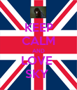 KEEP CALM AND LOVE  SKY  - Personalised Poster large