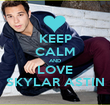 KEEP CALM AND LOVE SKYLAR ASTIN - Personalised Poster large