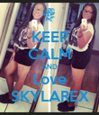 KEEP CALM AND Love SKYLAREX - Personalised Poster large