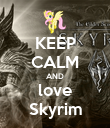 KEEP CALM AND love Skyrim - Personalised Poster large