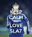 KEEP CALM AND LOVE SLA7 - Personalised Poster large