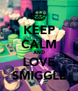 KEEP CALM AND LOVE SMIGGLE - Personalised Poster large