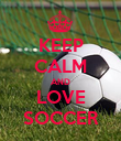 KEEP CALM AND LOVE SOCCER - Personalised Poster large
