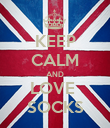 KEEP CALM AND LOVE  SOCKS - Personalised Poster large