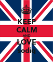 KEEP CALM AND LOVE sodiq - Personalised Poster large