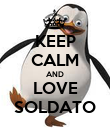 KEEP CALM AND LOVE SOLDATO - Personalised Poster large