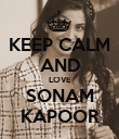 KEEP CALM AND LOVE SONAM KAPOOR - Personalised Poster large