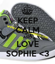 KEEP CALM AND LOVE SOPHIE <3 - Personalised Poster large
