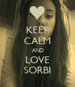 KEEP CALM AND LOVE SORBI - Personalised Poster large