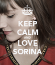 KEEP CALM AND LOVE SORINA - Personalised Poster large