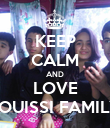 KEEP CALM AND LOVE SOUISSI FAMILY - Personalised Poster large